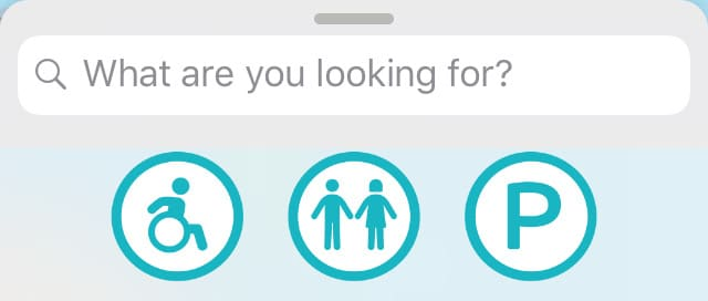 "screenshot of WheelMate app after clicking in search bar. It reads, ""What are you looking for?"" and shows an icon of a wheelchair user, a man and woman, and a P for parking."